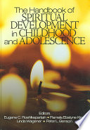 """The Handbook of Spiritual Development in Childhood and Adolescence"" by Eugene C. Roehlkepartain, Pamela Ebstyne King, Peter L. Benson, Linda Wagener"