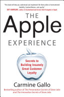 The Apple Experience: Secrets to Building Insanely Great Customer Loyalty (ENHANCED EBOOK) Pdf/ePub eBook