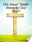 Did Jesus' Death Atone for Our Sins?