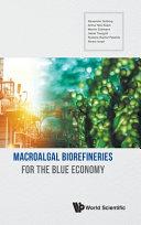 Macroalgal Biorefineries For The Blue Economy Book PDF
