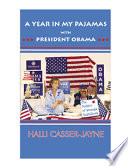 A Year In My Pajamas With President Obama The Politics Of Strange Bedfellows Book PDF