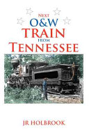 Next O&W Train from Tennessee