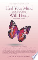 Heal Your Mind And Your Body Will Heal Book 2