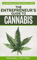 The Entrepreneur s Guide to Cannabis