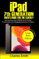 Ipad 7th Generation User s Guide For the Elderly
