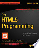 """Pro HTML5 Programming: Powerful APIs for Richer Internet Application Development"" by Peter Lubbers, Frank Salim, Brian Albers"