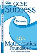 AQA GCSE Mathematics Foundation Success Workbook (2011 Exams)