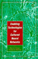 Enabling Technologies for Cultured Neural Networks
