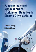 Fundamentals And Applications Of Lithium Ion Batteries In Electric Drive Vehicles