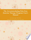 The Accommodating Pain Free Exercise Therapy Program User s Manual Book PDF