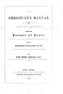 The Christian s Manual of Faith and Devotion  Containing Dialogues and Prayers     and an Exhortation to Ejaculatory Prayer