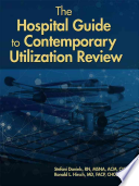 The Hospital Guide to Contemporary Utilization Review