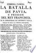 La Batalla de Pavia  comedia  in three acts and in verse Book