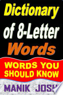 Dictionary of 8-Letter Words: Words You Should Know