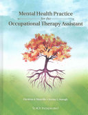 Mental Health Practice for the Occupational Therapy Assistant Book