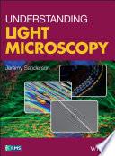 """""""Understanding Light Microscopy"""" by Jeremy Sanderson"""