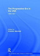 The Progressive Era In The Usa 1890 1921