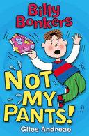 Billy Bonkers: Not My Pants!