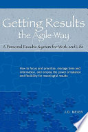"""Getting Results the Agile Way: A Personal Results System for Work and Life"" by J. D. Meier, Michael Kropp"