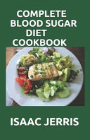 Complete Blood Sugar Diet Cookbook Book