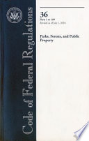 Code of Federal Regulations  Title 36  Parks  Forests  and Public Property  PT  1 199  Revised as of July 1  2010