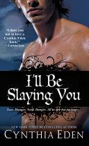 I ll Be Slaying You