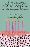 Why Do People Put Candles On Birthday Cakes And Other Unexplained Mysteries
