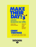 Make Their Day! Employee Recognition: Proven Ways to Boost Morale, Productivity, and Profitsthat Works