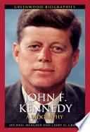 John F  Kennedy  A Biography