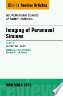 Imaging of Paranasal Sinuses  An Issue of Neuroimaging Clinics 25 4