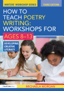 How to Teach Poetry Writing: Workshops for Ages 8-13 Pdf/ePub eBook