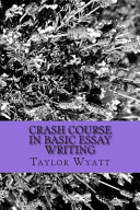 Crash Course in Basic Essay Writing