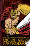 Heroes  Gods and Monsters of Ancient Greek Mythology Book