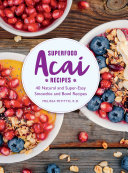 Superfood Acai Recipes