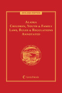 Alaska Children  Youth   Family Laws  Rules   Regulations Annotated