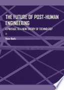 The Future of Post Human Engineering Book