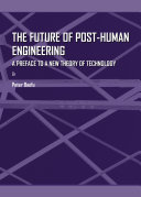The Future of Post-Human Engineering