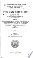 Food And Drugs Act June 30 1906 And Amendments Of August 23 1912 And March 3 1913 With The Rules And Regulations For The Enforcement Of The Act Food Inspection Decisions Selected Court Decisions Digest Of Decisions Opinions Of The Attorney General And Appendix