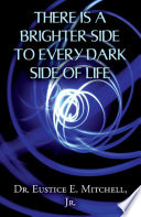 There is a Brighter Side to Every Dark Side of Life Book PDF