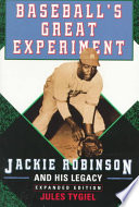 """""""Baseball's Great Experiment: Jackie Robinson and His Legacy"""" by Jules Tygiel"""