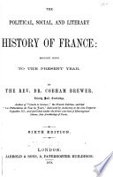 The Political, Social, and Literary History of France