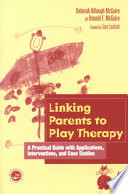 Linking Parents to Play Therapy Book