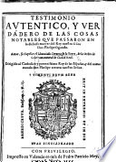 Testimonio autentico, y verdadero de las Cosas notables que passaron en la dichosa muerte del Rey nuestro señor Don Phelipe segundo, etc