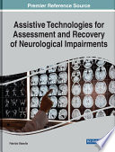 Assistive Technologies for Assessment and Recovery of Neurological Impairments