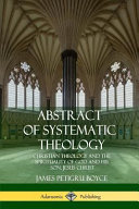 Abstract Of Systematic Theology Christian Theology And The Spirituality Of God And His Son Jesus Christ