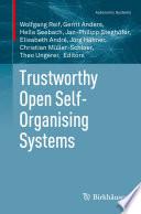Trustworthy Open Self Organising Systems
