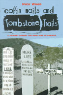 Coffin Nails and Tombstone Trails