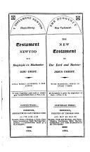 Y Testament Newydd dwyieithawg ... The Duoglott New Testament. Welsh & Eng