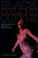 link to Black diamond queens : African American women and rock and roll in the TCC library catalog