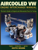 """Aircooled VW Engine Interchange Manual: The User's Guide to Original and Aftermarket Parts..."" by Keith Seume"